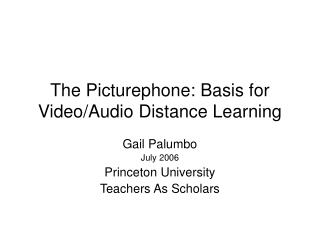 The Picturephone: Basis for Video/Audio Distance Learning