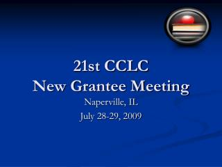 21st CCLC  New Grantee Meeting
