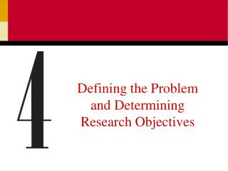 Defining the Problem and Determining Research Objectives