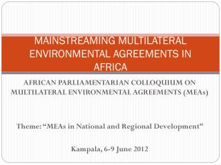 MAINSTREAMING MULTILATERAL ENVIRONMENTAL AGREEMENTS IN AFRICA