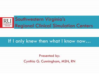 Southwestern Virginia's  Regional Clinical Simulation Centers