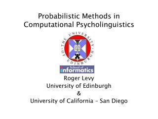 Probabilistic Methods in Computational Psycholinguistics