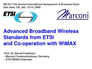 Advanced Broadband Wireless Standards from ETSI and Co-operation with WiMAX