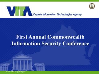 First Annual Commonwealth Information Security Conference