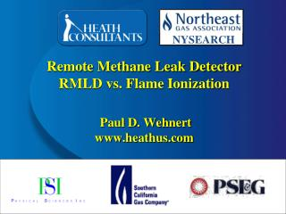 Remote Methane Leak Detector RMLD vs. Flame Ionization  Paul D. Wehnert  heathus