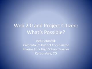 Web 2.0 and Project Citizen: What's Possible?