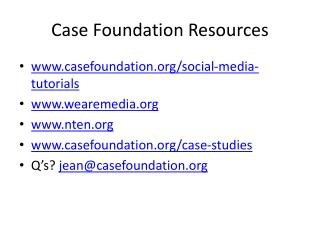 Case Foundation Resources