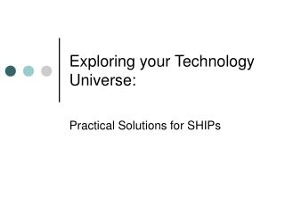 Exploring your Technology Universe: