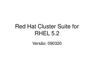 Red Hat Cluster Suite for RHEL 5.2