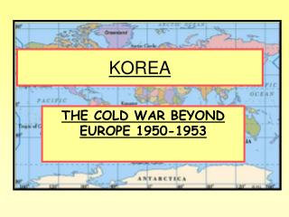 THE COLD WAR BEYOND EUROPE 1950-1953