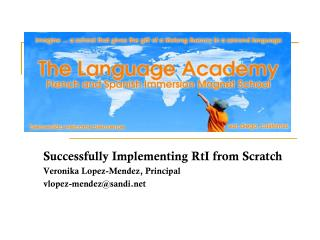 Successfully Implementing RtI from Scratch Veronika Lopez-Mendez, Principal
