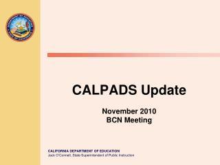 CALPADS Update November 2010 BCN Meeting