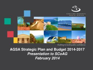 AGSA Strategic Plan and Budget 2014-2017 Presentation to SCoAG February 2014