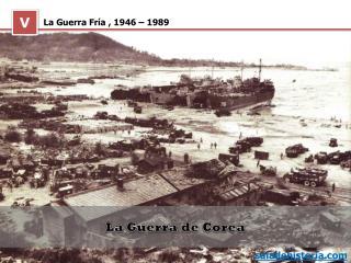 La Guerra Fría , 1946 – 1989