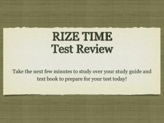RIZE TIME Test Review