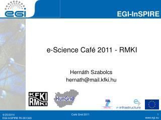 e-Science Café 2011 - RMKI