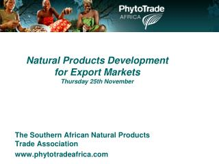 Natural Products Development for Export Markets Thursday 25th November
