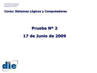 Prueba N� 2 17 de Junio de 2009