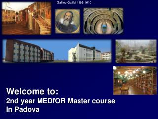 Welcome to: 2nd year MEDfOR Master course In Padova