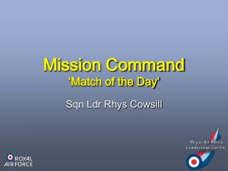 Mission Command �Match of the Day�