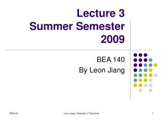 Lecture 3 Summer Semester 2009