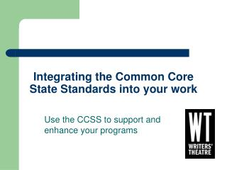 Integrating the Common Core State Standards into your work