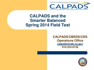 CALPADS and the  Smarter Balanced Spring 2014 Field Test