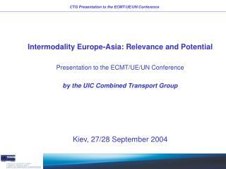 CTG Presentation to the ECMT/UE/UN Conference