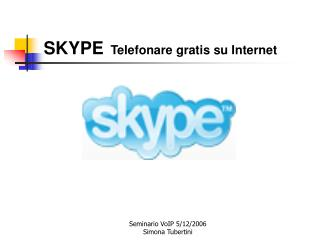 SKYPE Telefonare gratis su Internet