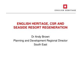 ENGLISH HERITAGE, CSR AND  SEASIDE RESORT REGENERATION