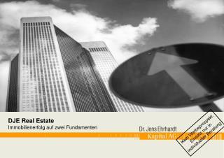 DJE Real Estate Immobilienerfolg auf zwei Fundamenten
