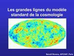 Les grandes lignes du mod le standard de la cosmologie
