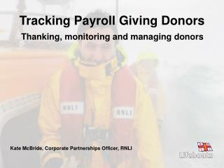 Thanking, monitoring and managing donors