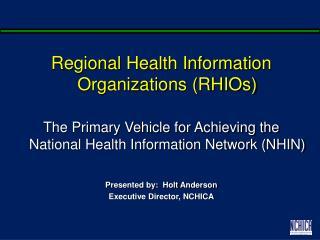 Regional Health Information Organizations (RHIOs)