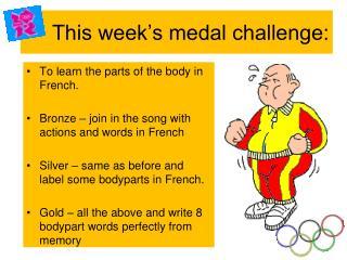 This week's medal challenge: