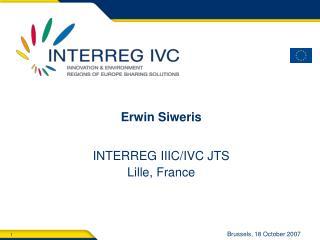 Erwin Siweris INTERREG IIIC/IVC JTS Lille, France