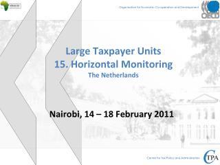 Large Taxpayer Units 15. Horizontal Monitoring The Netherlands