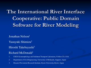 The International River Interface Cooperative: Public Domain Software for River Modeling