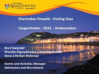 Nia E Gwyndaf Rheolwr Digwyddiadau a Gweithgareddau Denu a Derbyn Myfyrwyr