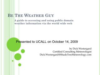 Be The Weather Guy