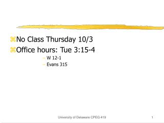 No Class Thursday 10/3 Office hours: Tue 3:15-4 W 12-1  Evans 315