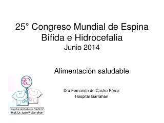 25° Congreso Mundial de Espina Bífida e Hidrocefalia Junio 2014