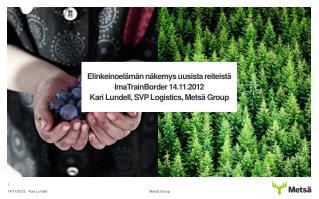 Vahva ja uudistuva Metsä Group
