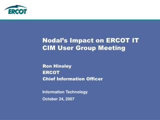 Nodal's Impact on ERCOT IT CIM User Group Meeting