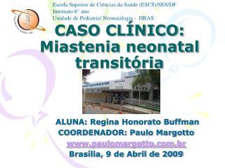 CASO CLÍNICO:        Miastenia neonatal transitória