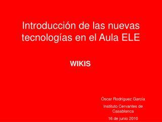 Introducción de las nuevas tecnologías en el Aula ELE