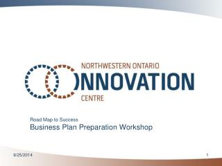 Road Map to Success Business Plan Preparation Workshop