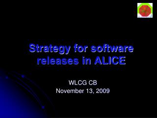 Strategy for software releases in ALICE