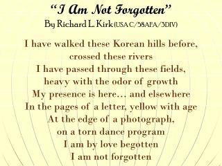 """I Am Not Forgotten"" By Richard L. Kirk  (USA C/58AFA/3DIV)"