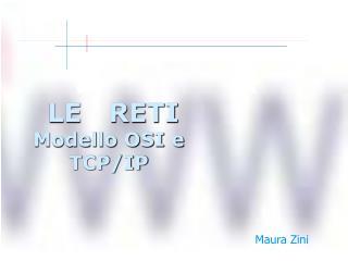 LE   RETI Modello OSI e TCP/IP